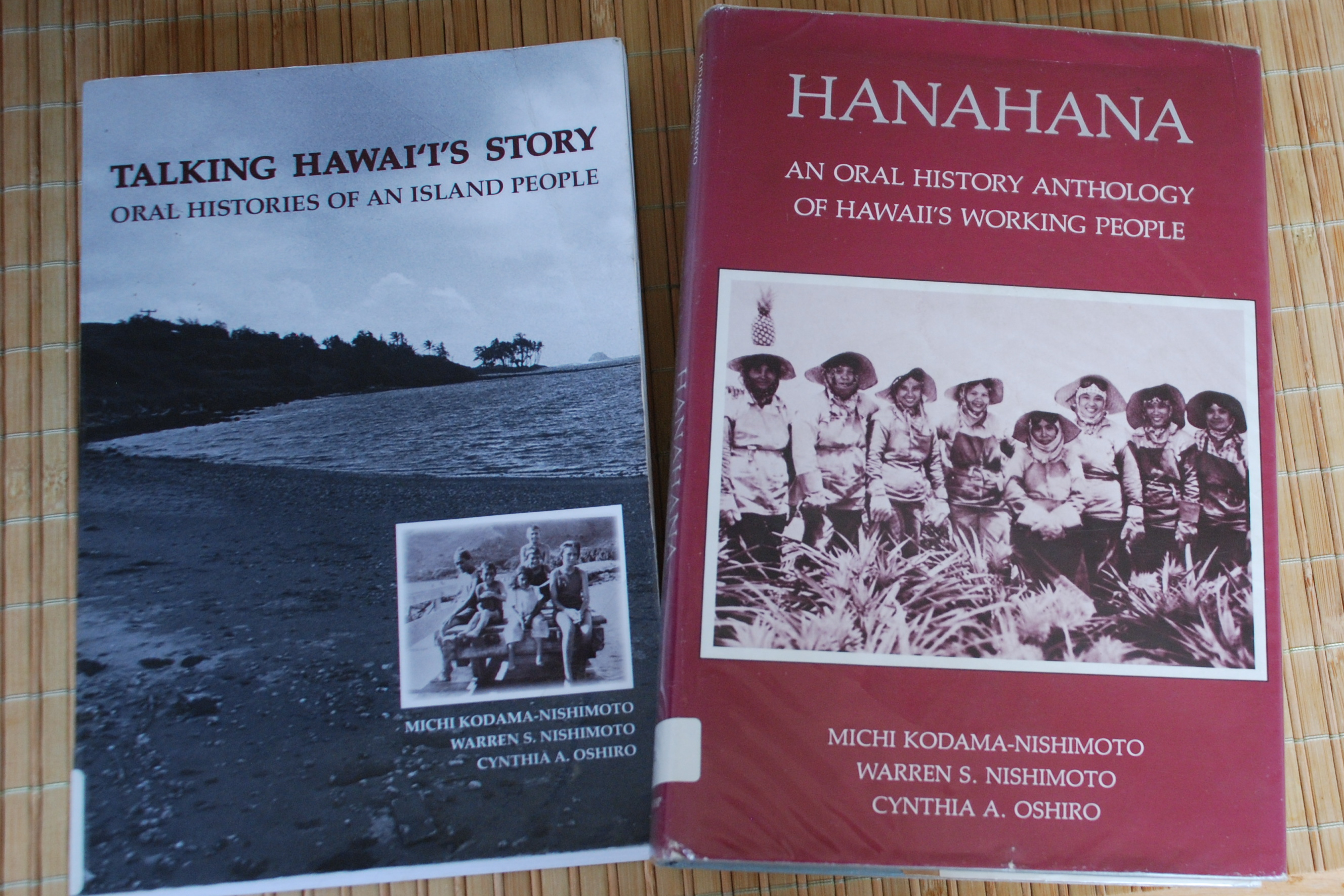 "Two books based on oral history interviews collected by the Center for Oral History —""Hanahana: An Oral History Anthology of Hawaii's Working People"" (1984) and the 2009 book, ""Talking Hawai'i's Story: Oral Histories of an Island People."""