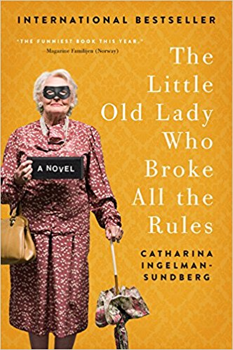 """Book cover of """"The Little Old Lady Who Broke all the Rules"""" by Catharina Ingelman-Sundberg"""