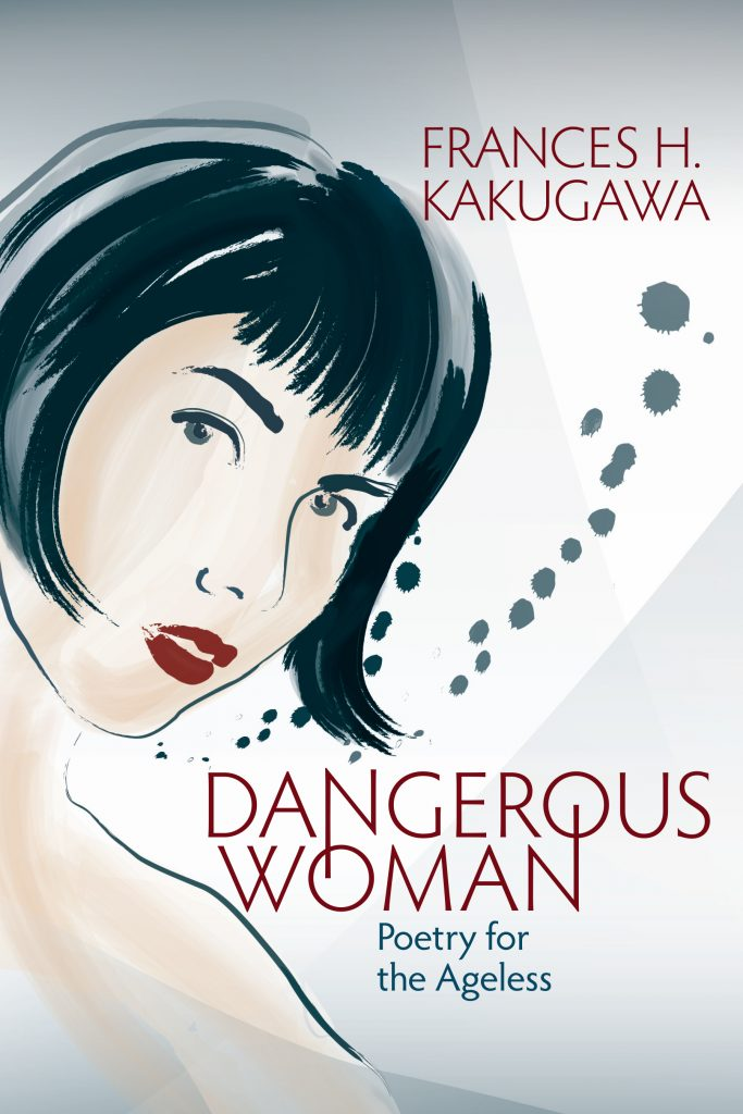 "Book cover for ""Dangerous Woman, Poetry for the Ageless"" by Frances H. Kakugawa"