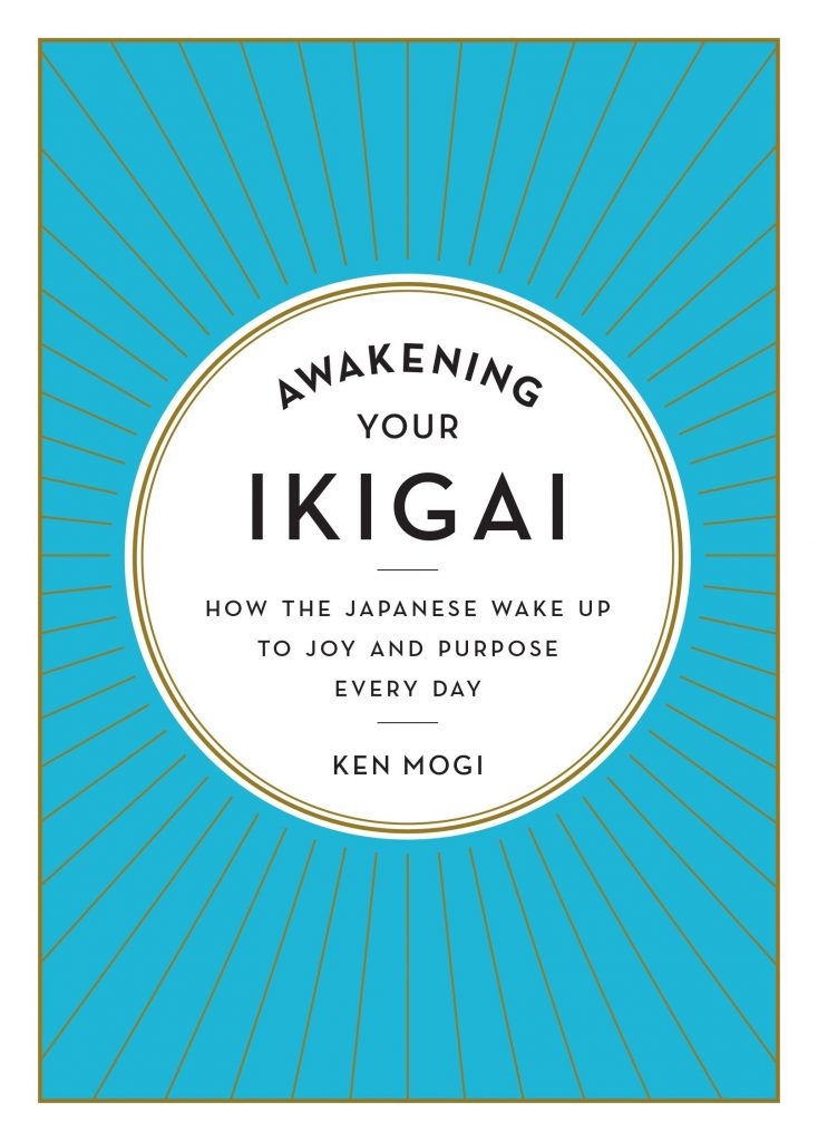 "Book cover with title ""Awakening Your Ikigai, How the Japanese Wake Up to Joy and Purpose Every Day"" by Ken Mogi"