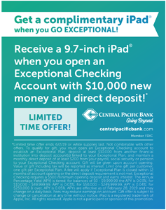 Ad for Central Pacific Bank 'Get a complimentary iPad when you GO EXCEPTIONAL!'