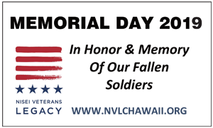 Ad for Nisei Veterans Legacy (NVLCHawaii.org) 'Memorial Day 2019, In Honor & Memory of Our Fallen Soldiers'