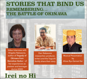 'Stories that bind us remembering .. The Battle of Okinawa' - Video Interview with Shigeko Nakasone, Researcher, Producer and Writer Dan Nakasone, and Musical Presentation by Afuso Ryu Gensei Kai