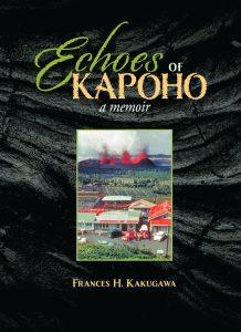 Book cover titled 'Echoes of Kapoho a memoir' by Frances H. Kakugawa