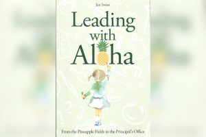 Book cover, titled 'Leading with Aloha, From the Pineapple Fields to the Principal's Office' by Jan Iwase